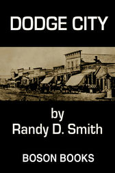 Dodge City by Randy D. Smith