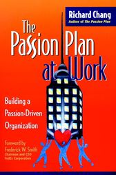 The Passion Plan at Work by Richard Y. Chang