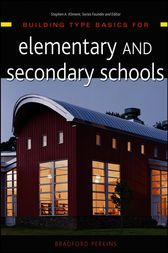 Building Type Basics for Elementary and Secondary Schools by Bradford Perkins