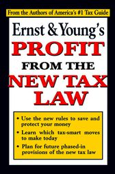 Ernst & Young's Profit From the New Tax Law by Ernst & Young LLP;  Martin Nissenbaum;  Jeffrey Bolson;  Marc Myers