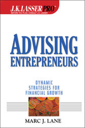Advising Entrepreneurs by Marc J. Lane