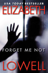 Forget Me Not by Elizabeth Lowell