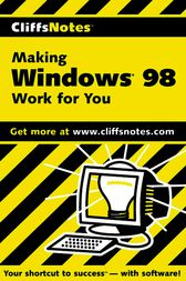 Making Windows 98 Work for You by Brian Underdahl