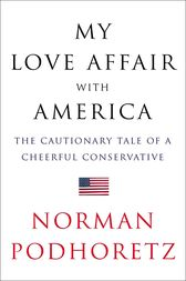 My Love Affair with America by Norman Podhoretz