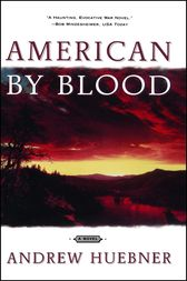 American By Blood by Andrew Huebner