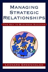 Managing Strategic Relationships by Leonard Greenhalgh