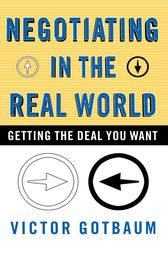 Negotiating in the Real World by Victor Gotbaum