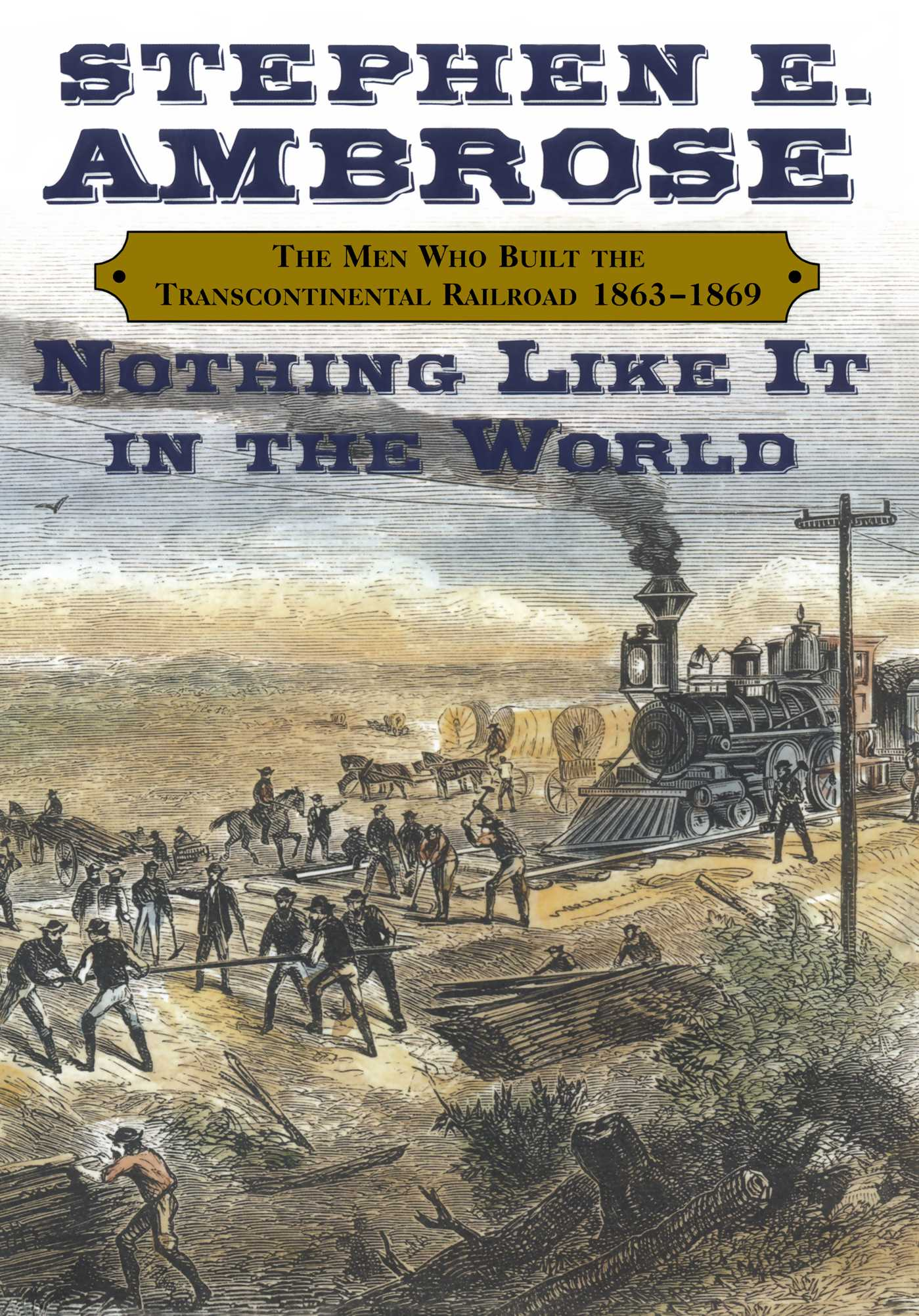 Download Ebook Nothing Like It In the World by Stephen E. Ambrose Pdf