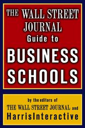 The Wall Street Journal Guide to Business Schools by Harris Interactive;  The Staff of the Wall Street Journal