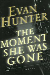 The Moment She Was Gone by Evan Hunter