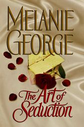 The Art of Seduction by Melanie George