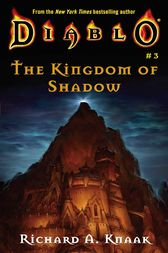 The Diablo: The Kingdom of Shadow by Richard A. Knaak