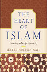 The Heart of Islam by Seyyed Hossein Nasr