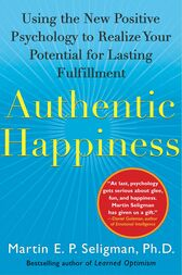 Authentic Happiness by Martin E. P. Seligman