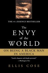 The Envy of the World by Ellis Cose
