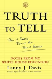 Truth to Tell by Lanny J. Davis