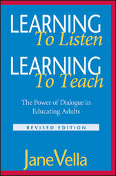 Learning to Listen, Learning to Teach by Jane Vella