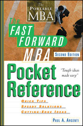 The Fast Forward MBA Pocket Reference by Paul A. Argenti
