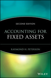 Accounting for Fixed Assets by Raymond H. Peterson
