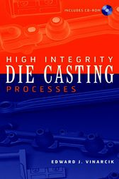 High Integrity Die Casting Processes by Edward J. Vinarcik