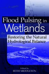Flood Pulsing in Wetlands by Beth A. Middleton