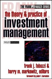 The Theory and Practice of Investment Management by Frank J. Fabozzi
