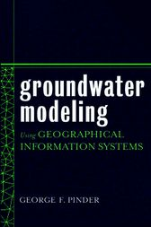 Groundwater Modeling Using Geographical Information Systems by George F. Pinder