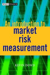 An Introduction to Market Risk Measurement by Kevin Dowd