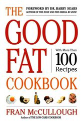 The Good Fat Cookbook by Fran McCullough