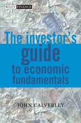 The Investor's Guide to Economic Fundamentals by John Calverley