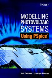 Modelling Photovoltaic Systems Using PSpice by Luis Castañer