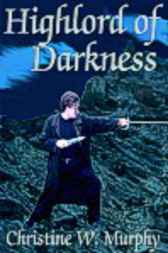 Highlord of Darkness by Christine W. Murphy