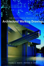 The Professional Practice of Architectural Working Drawings by Osamu A. Wakita