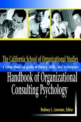 The California School of Organizational Studies Handbook of Organizational Consulting Psychology by Rodney L. Lowman