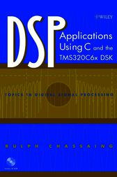 DSP Applications Using C and the TMS320C6x DSK by Rulph Chassaing