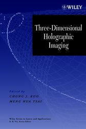 Three-Dimensional Holographic Imaging by Chung J. Kuo
