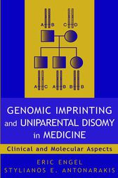 Genomic Imprinting and Uniparental Disomy in Medicine by Eric Engel