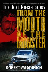 From the Mouth of the Monster by Robert Mladinich