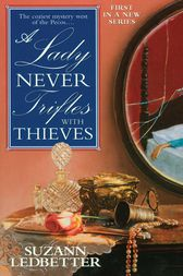A Lady Never Trifles with Thieves by Suzann Ledbetter
