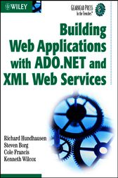 Building Web Applications with ADO.NET and XML Web Services by Richard Hundhausen