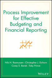 Process Improvement for Effective Budgeting and Financial Reporting by Nils H. Rasmussen