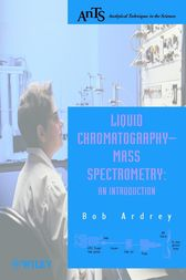 Liquid Chromatography - Mass Spectrometry by Robert E. Ardrey