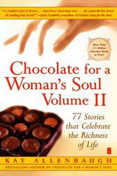 Chocolate for a Woman's Soul Volume II by Kay Allenbaugh