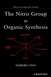 The Nitro Group in Organic Synthesis by Noboru Ono