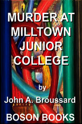 Murder at Milltown Junior College by John A. Broussard
