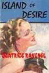 THE ISLAND OF DESIRE - The Classic 1920s Romance by Beatrice Ravenel