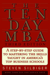 The Ten-Day MBA 3rd Ed. by Steven A. Silbiger