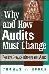 Why and How Audits Must Change by Thomas P. Houck