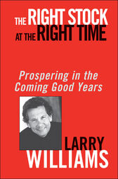 The Right Stock at the Right Time by Larry Williams
