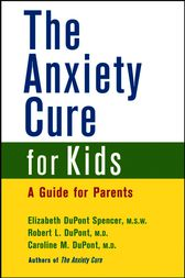 The Anxiety Cure for Kids by Elizabeth DuPont Spencer